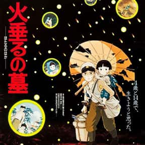 Grave of the Fireflies is listed (or ranked) 7 on the list Animated Movies That Make You Cry the Most