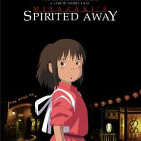 Spirited Away is listed (or ranked) 6 on the list The Best English Dubbed Anime of All Time