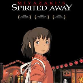 Spirited Away is listed (or ranked) 1 on the list The Best Anime Movies of All Time