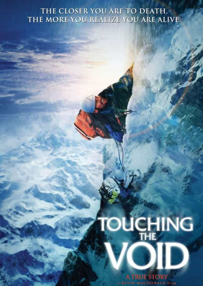 Touching the Void is listed (or ranked) 4 on the list The Best Survival Movies Based on True Stories