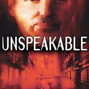 Unspeakable is listed (or ranked) 13 on the list The Best Jeff Fahey Movies