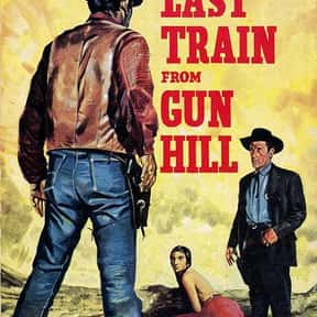 Last Train from Gun Hill is listed (or ranked) 24 on the list The Best Western Movies of the 1950s
