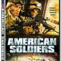 American Soldiers is listed (or ranked) 8 on the list The Best Iraq Movies Ever Made
