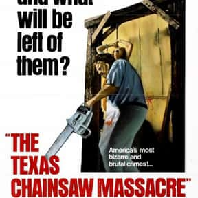The Texas Chain Saw Massacre is listed (or ranked) 7 on the list The Best Horror Movies Of All Time