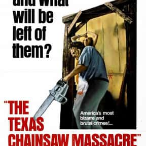 The Texas Chainsaw Massacre is listed (or ranked) 7 on the list The Most Gratuitous Torture P*rn Movies That Are Undeniably Sadistic