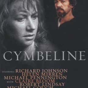 Cymbeline is listed (or ranked) 25 on the list The Best Helen Mirren Movies