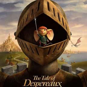 The Tale of Despereaux is listed (or ranked) 7 on the list The Best Movies for Families