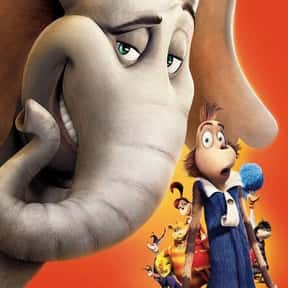 Horton Hears a Who! is listed (or ranked) 17 on the list The Highest-Grossing G Rated Movies Of All Time