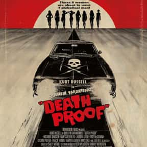 Death Proof is listed (or ranked) 21 on the list Great Movies About Furious Women Out for Revenge