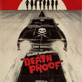 Death Proof is listed (or ranked) 14 on the list The Best Movies with a Psychotic Main Character
