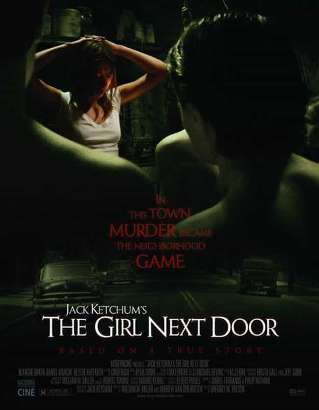 The Girl Next Door is listed (or ranked) 3 on the list 10 Real Life Crime Scenes And The Movies They Inspired