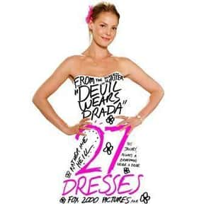 27 Dresses is listed (or ranked) 5 on the list The Best Wedding Movies