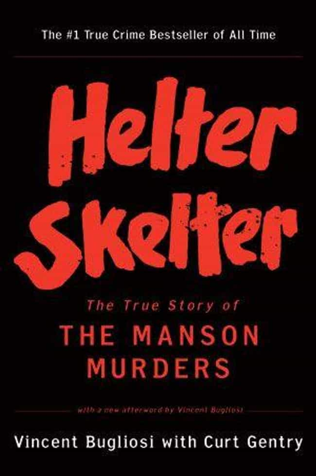 Helter Skelter is listed (or ranked) 4 on the list Books Every True Crime Fan Should Have On Their Shelf