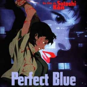 Perfect Blue is listed (or ranked) 4 on the list The Best Anime Like Serial Experiments Lain