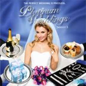 Platinum Weddings is listed (or ranked) 11 on the list The Best Wedding Shows in TV History