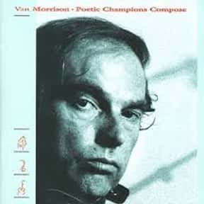 Poetic Champions Compose is listed (or ranked) 11 on the list The Best Van Morrison Albums of All Time