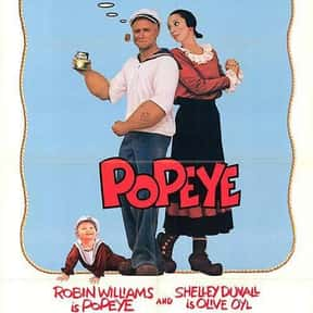 Popeye is listed (or ranked) 24 on the list The Best Ever Robin Williams Movies