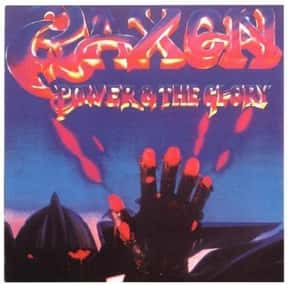 Power & the Glory is listed (or ranked) 4 on the list The Best Saxon Albums of All Time