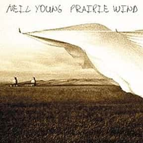 Prairie Wind is listed (or ranked) 17 on the list The Best Neil Young Albums of All Time