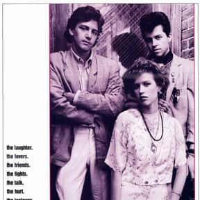 Pretty in Pink is listed (or ranked) 22 on the list The Greatest Teen Movies of the 1980s
