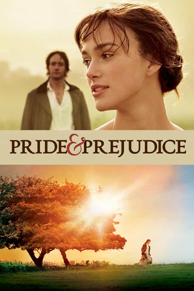 Pride & Prejudice is listed (or ranked) 1 on the list The Top Movies That Will Get You Laid