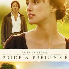 Pride & Prejudice is listed (or ranked) 1 on the list The Best Period Romance Movies