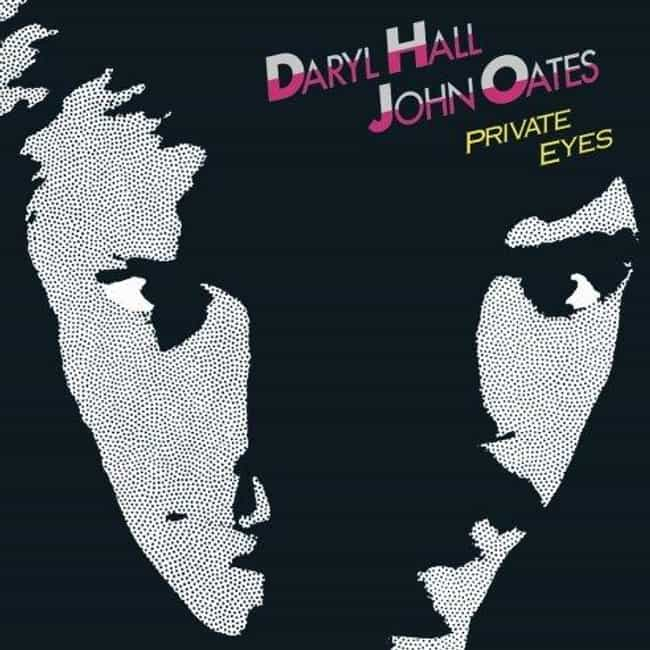 Private Eyes is listed (or ranked) 2 on the list The Best Hall & Oates Albums of All Time