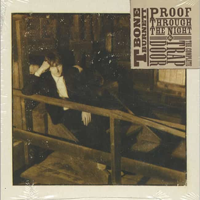 Proof Through the Night is listed (or ranked) 3 on the list The Best T-Bone Burnett Albums of All Time