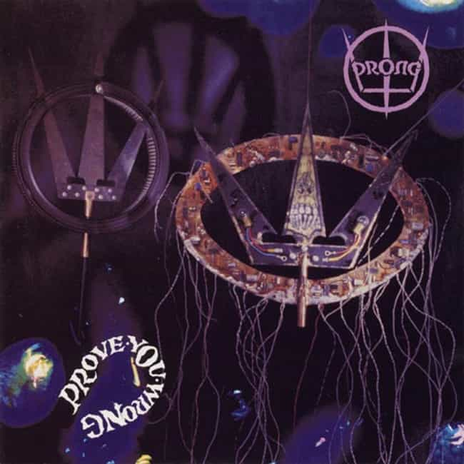 Prove You Wrong is listed (or ranked) 4 on the list The Best Prong Albums of All Time