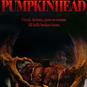 Pumpkinhead is listed (or ranked) 17 on the list The Best Horror Movies Set in the Woods
