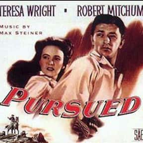 Pursued is listed (or ranked) 12 on the list The Best 1940s Western Movies