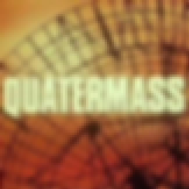 Quatermass is listed (or ranked) 4 on the list TV Shows Produced By Ted Childs