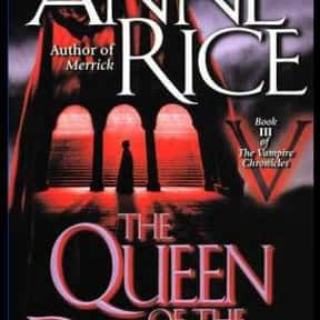 The Queen of the Damned is listed (or ranked) 4 on the list The Best Anne Rice Books