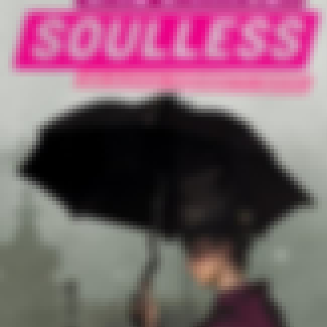 Soulless is listed (or ranked) 8 on the list Books That Made Me Fall in Love with Reading All Over Again