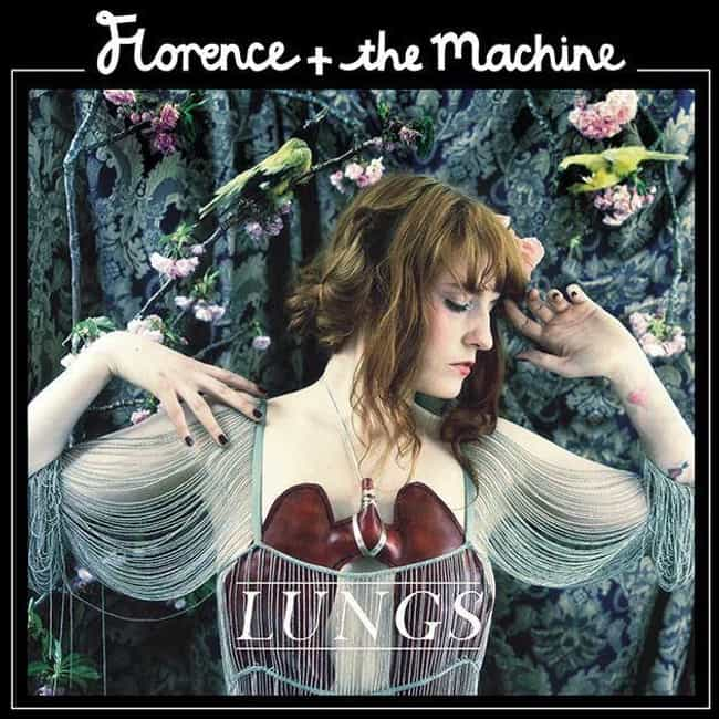 Lungs is listed (or ranked) 3 on the list The Best Florence and the Machine Albums, Ranked