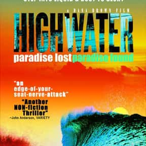 Highwater is listed (or ranked) 14 on the list Catch A Wave With The Best Documentaries About Surfing