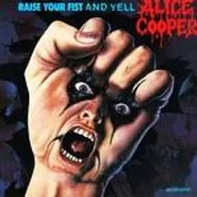 Raise Your Fist and Yell is listed (or ranked) 15 on the list The Best Alice Cooper Albums of All Time