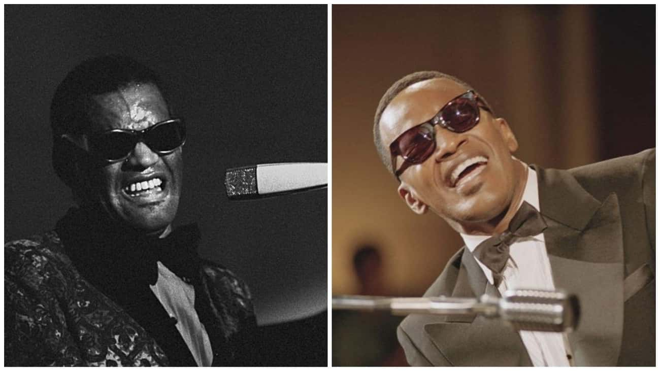 Ray Charles - Jamie Foxx ('Ray is listed (or ranked) 4 on the list The Real People Who Inspired Biopics Vs. The Actors Who Played Them