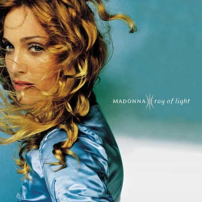 Ray of Light is listed (or ranked) 1 on the list The Best Madonna Albums of All Time