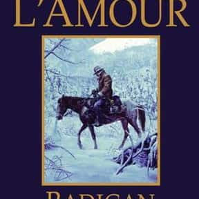 Radigan is listed (or ranked) 6 on the list Louis L'Amour Books List