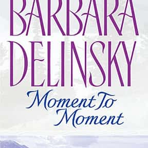 Moment to moment is listed (or ranked) 8 on the list The Best Barbara Delinsky Books
