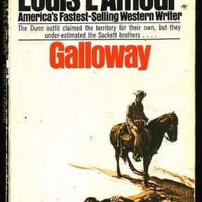 Galloway is listed (or ranked) 12 on the list Louis L'Amour Books List