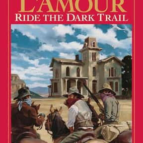 Ride the Dark Trail is listed (or ranked) 13 on the list Louis L'Amour Books List
