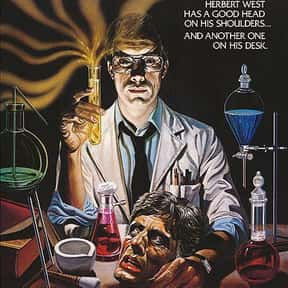 Re-Animator is listed (or ranked) 8 on the list The Best Horror Movies About Evil Doctors and Surgeons