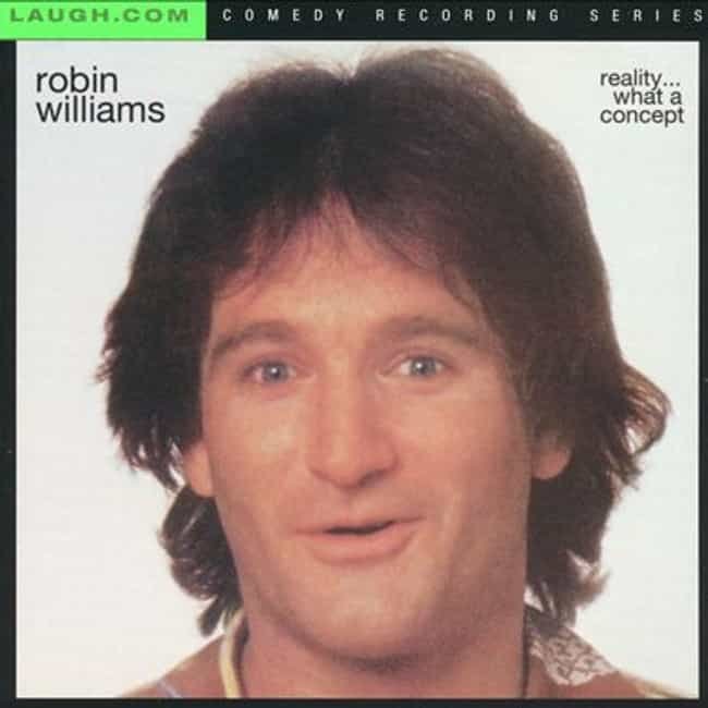 Reality… What a Concept is listed (or ranked) 2 on the list The Best Robin Williams Albums of All Time