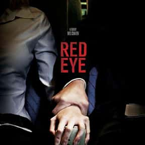 Red Eye is listed (or ranked) 23 on the list Best Kidnapping Movies & Hostage Movies of All Time, Ranked