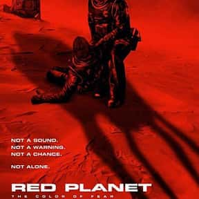 Red Planet is listed (or ranked) 24 on the list The Best Movies About Astronauts & Realistic Space Travel