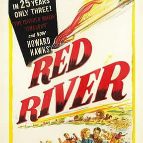 Red River is listed (or ranked) 4 on the list The Best John Wayne Movies of All Time, Ranked