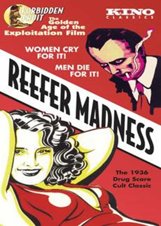 Reefer Madness is listed (or ranked) 4 on the list 20 Hilarious Slang Terms For Drugs Throughout History