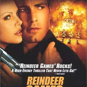 Reindeer Games is listed (or ranked) 19 on the list Top 30+ Best Ben Affleck Movies of All Time, Ranked